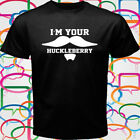 New I'm Your Huckleberry Men's Black T-Shirt Size S-3XL