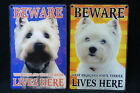 DOG BREED 3D DIMENSION SMALL SIGN BEWARE WEST HIGHLAND WHITE TERRIER  LIVES HERE
