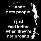 I FEEL BETTER WHEN PEOPLE ARE NOT AROUND (Charles Bukowski book quote) T-SHIRT