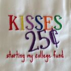 Kisses 0.25 starting my college fund embroidered burp cloth Personalized