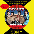 BAY CITY ROLLERS - 58 mm BADGE-FRIDGE MAGNET OR HANDBAG MIRROR CD56785  #9