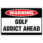 Golf Addict Ahead Osha Metal Aluminum Sign