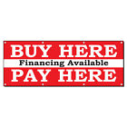 Buy Here Pay Here Financing Available Red 13 Oz Vinyl Banner Sign With Grommets $224.99 USD on eBay