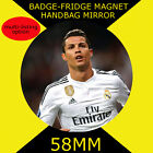 CRISTIANO RONALDO -58 mm BADGE-FRIDGE MAGNET OR HANDBAG MIRROR #1
