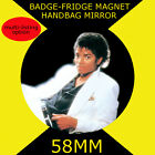 MICHAEL JACKSON- 58 mm BADGE-FRIDGE MAGNET OR HANDBAG MIRROR#1