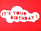 "10 ""It's Your Birthday"" Cloud Die Cuts, Birthdays. Sizzix. Any Colour/Card"