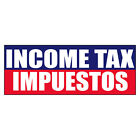 Income Tax Impuestos Income Tax Refund DECAL STICKER Retail Store Sign $35.99 USD on eBay