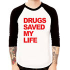 DRUGS SAVED MY LIFE-red Baseball t-shirt 3/4 sleeve Raglan Tee