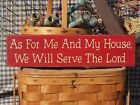 Primitive As For Me And My House We Will Serve The Lord handmade country sign