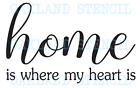 Home is where my heart is STENCIL 4 sizes for Signs Walls Pillows Fabric Canvas