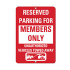 Reserved Parking Members Only Unapproved Vehicles Towed Away Aluminum METAL Sign $19.99 USD on eBay