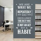 We are What we Repeatedly Do, Excellence Therefore is not an Act but a Habit -