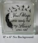 "Wings Were Ready Touched By An Angel Feathers Decal Sticker For 8"" Glass Block"