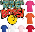 I may be small but I'm the boss Funny Kids T shirt  Baby Toddler bodysuit KP15