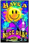 HAVE A NICE DAB BLACKLIGHT Art Silk Poster 12x18 24x36 24x43