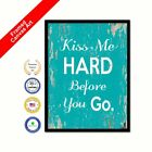 Kiss Me Hard Before You Go Framed Canvas White Bedroom Art Picture Print