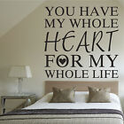 You Have My Whole Heart Wall Art Sticker Romantic Decor Words Quote Home Bedroom