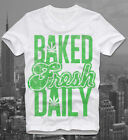 T SHIRT BAKED FRESH DAILY GRAS WEED DOPE JOINT BLUNT STONER KIFFER POT HEAD SWAG