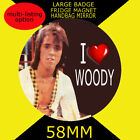 I LOVE WOODY BAY CITY ROLLERS -58mm BADGE-FRIDGE MAGNET OR MIRROR -CD1
