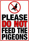 PLEASE DO NOT FEED THE PIGEONS Metal SIGN Customised pigeon vermin litter notice