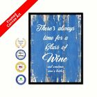 There's Always Time For A Glass Of Wine & Sometime Even A Bottle Blue Quote Art