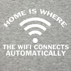 Funny T Shirt Home is where the wifi connects automatically