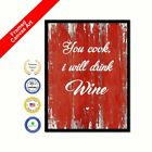You Cook I Will Drink Wine Red Quote Framed Canvas Wall Artwork Decorative Art