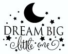 Dream Big Little One Wall Decal 4 COLORS AVAILABLE Stars Moon Clouds Nursery