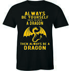 Always Be Yourself Unless You Can Be A Dragon then Always Be Dragon Women's Tee