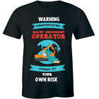 Warning Unmedicated Heavy Equipment Operator Men's T-shirt Funny Excavator Humor