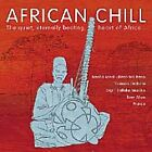 African Chill :The  Quiet, Eternally Beating Heart of Africa (CD 2002)