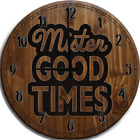 Large Wall Clock Mister Good Times Funny Name Tag Party Shirt Bar Sign