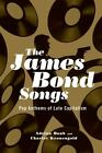 NEW The James Bond Songs: Pop Anthems of Late Capitalism by Adrian Daub  $24.99 USD on eBay
