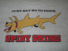 "Fishing Tee-Shirt  Spiny Dogfish Fishing Tee Shirt Dog Fish ""Just Say No"" Shark"