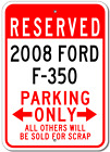 2008 08 FORD F-350 Aluminum Parking Sign