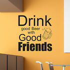 Drink Good Beer With Good Friends Wall Art Sticker Vinyl Decal Quote