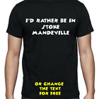 I'D RATHER BE IN STOKE MANDEVILLE T SHIRT FUNNY PERSONALISED TEE STUDENT