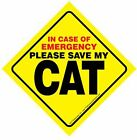 In Case of Emergency Please Save My CAT or CATS plural Sign CHOOSE