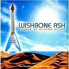 Wishbone Ash - Rocked Up Beyond Belief (Two Decades of Live Recordings/Live.NEW