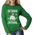Ugly Christmas Sweater Go Jesus it's Your Birthday Women Sweatshirt Gift Idea