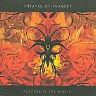 Forever Is the World by Theatre of Tragedy (CD, Oct-2009, AFM (USA))