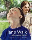 Ian's Walk : A Story about Autism by Laurie Lears (2004, Paperback)