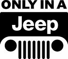 Only In a Jeep Vinyl Decal Sticker