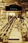 Images of America: Vista by Lois Vaughan Cavalier, History Southern California