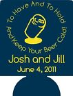 to have and to hold and keep your beer can Wedding coozies T101 25 to 300