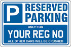 Reserved Parking for your Registration Number Your Custom Text Signboard