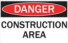 DANGER -CONSTRUCTION AREA/ Vinyl Decal / Sticker / Safety Label  PIckA Size