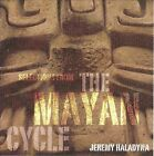 Jeremy Haladyna: Selections From the Mayan Cycle, New Music