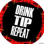 DRINK  TIP  REPEAT - 1 pin button  (choice of Tilted Kilt or Twin Peaks Style)
