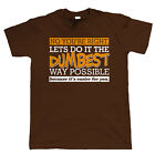 Dumbest Way Possible Mens Funny T Shirt - Offensive Novelty Gift for Him Dad